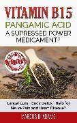 Cover-Bild zu Vitamin B15 - Pangamic Acid: A Supressed Power Medicament? (eBook) von Adams, Marcus D.