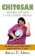 Cover-Bild zu Chitosan - Natural Fat And Cholesterol Binder (eBook) von Adams, Marcus D.
