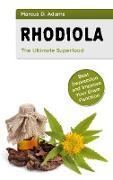 Cover-Bild zu Rhodiola - The Ultimate Superfood (eBook) von Adams, Marcus D.
