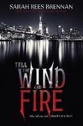 Cover-Bild zu Brennan, Sarah Rees: Tell the Wind and Fire (eBook)