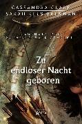 Cover-Bild zu Clare, Cassandra: Zu endloser Nacht geboren (eBook)