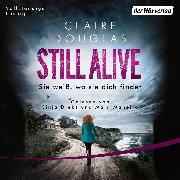 Cover-Bild zu Douglas, Claire: Still Alive - Sie weiß, wo sie dich findet (Audio Download)