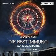 Cover-Bild zu Roth, Veronica: Die Bestimmung - Fours Geschichte (Audio Download)