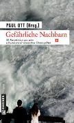 Cover-Bild zu Gefährliche Nachbarn - CH von Ott, Paul (Hrsg.)