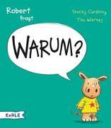 Cover-Bild zu Corderoy, Tracey: Robert fragt Warum?