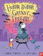 Cover-Bild zu Corderoy, Tracey: Hubble Bubble, Granny Trouble