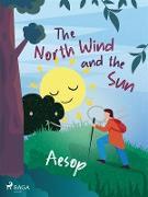 Cover-Bild zu The North Wind and the Sun (eBook) von Aesop
