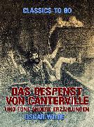 Cover-Bild zu Wilde, Oscar: Das Gespenst von Canterville und fünf andere Erzählungen (eBook)