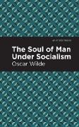 Cover-Bild zu Wilde, Oscar: The Soul of Man Under Socialism (eBook)