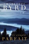 Cover-Bild zu Byrd, Charlotte: Le Couple Parfait (Le Parfait Inconnu, #6) (eBook)