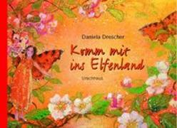 Cover-Bild zu Drescher, Daniela: Komm mit ins Elfenland