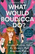 Cover-Bild zu Foley, Elizabeth: What Would Boudicca Do? (eBook)