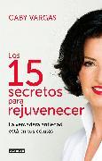 Cover-Bild zu Los 15 secretos para rejuvenecer / 15 Anti-Aging Secrets von Vargas, Gaby