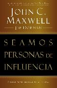 Cover-Bild zu Seamos personas de influencia von Maxwell, John C.
