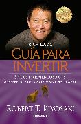 Cover-Bild zu Guía para invertir / Rich Dad's Guide to Investing: What the Rich Invest in That the Poor and the Middle Class Do Not! von Kiyosaki, Robert T.