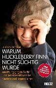 Cover-Bild zu Warum Huckleberry Finn nicht süchtig wurde (eBook) von Schiffer, Eckhard