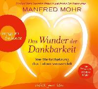 Cover-Bild zu Das Wunder der Dankbarkeit von Mohr, Manfred