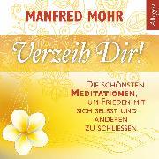 Cover-Bild zu Verzeih dir! (Audio Download) von Mohr, Manfred
