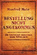 Cover-Bild zu Bestellung nicht angekommen (eBook) von Mohr, Manfred