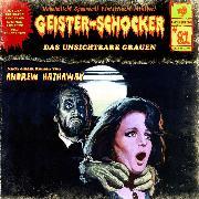 Cover-Bild zu Hathaway, Andrew: Geister-Schocker, Folge 81: Das unsichtbare Grauen (Audio Download)