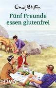 Cover-Bild zu Vincent, Bruno: Fünf Freunde essen glutenfrei