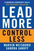 Cover-Bild zu Lead More, Control Less (eBook) von Weisbord, Marvin R.