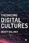 Cover-Bild zu Theorizing Digital Cultures (eBook) von Bollmer, Grant David