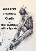 Cover-Bild zu Charlie and Rum and Raisin with a Sparkler (eBook) von Grant, David