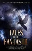 Cover-Bild zu Tales of the Fantastic - A Fantasy & Paranormal Sample Anthology (eBook) von Carey, Alex E.