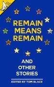 Cover-Bild zu Remain Means Remain (and other stories) (eBook) von Black, Tom