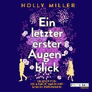Cover-Bild zu Miller, Holly: Ein letzter erster Augenblick (Audio Download)