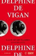 Cover-Bild zu Nach einer wahren Geschichte (eBook) von de Vigan, Delphine