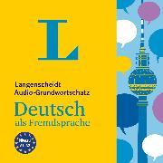 Cover-Bild zu Langenscheidt Audio-Grundwortschatz Deutsch als Fremdsprache (Audio Download) von Creedon, David (Gelesen)