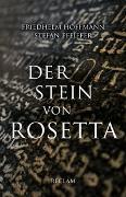 Cover-Bild zu Der Stein von Rosetta von Hoffmann, Friedhelm