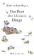 Cover-Bild zu Der Poet der kleinen Dinge (eBook) von Roger, Marie-Sabine