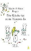Cover-Bild zu Die Küche ist zum Tanzen da (eBook) von Roger, Marie-Sabine