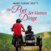 Cover-Bild zu Der Poet der kleinen Dinge (Audio Download) von Roger, Marie-Sabine