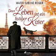 Cover-Bild zu Das Leben ist ein listiger Kater (Audio Download) von Roger, Marie-Sabine