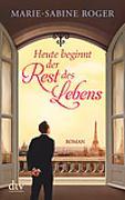 Cover-Bild zu Heute beginnt der Rest des Lebens von Roger, Marie-Sabine