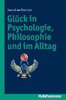 Cover-Bild zu Glück in Psychologie, Philosophie und im Alltag von Martens, Jens-Uwe