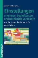 Cover-Bild zu Einstellungen erkennen, beeinflussen und nachhaltig verändern von Martens, Jens-Uwe