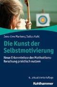 Cover-Bild zu Die Kunst der Selbstmotivierung von Martens, Jens-Uwe