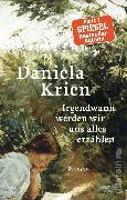 Cover-Bild zu Krien, Daniela: Irgendwann werden wir uns alles erzählen (eBook)