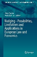 Cover-Bild zu Mathis, Klaus (Hrsg.): Nudging - Possibilities, Limitations and Applications in European Law and Economics