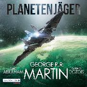 Cover-Bild zu Planetenjäger (Audio Download) von Martin, George R.R.