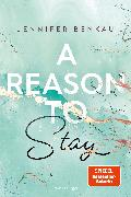 Cover-Bild zu Benkau, Jennifer: A Reason To Stay - Liverpool-Reihe 1 (eBook)