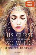Cover-Bild zu Benkau, Jennifer: Das Reich der Schatten, Band 2: His Curse So Wild