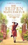 Cover-Bild zu Die Seifenmanufaktur - Die Essenz des Glücks (eBook) von Eden, Farina