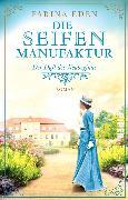 Cover-Bild zu Die Seifenmanufaktur - Der Duft des Neubeginns (eBook) von Eden, Farina