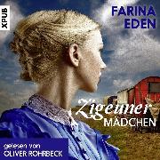 Cover-Bild zu Zigeunermädchen: Historischer Roman (Audio Download) von Eden, Farina